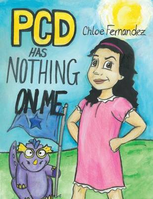 Pcd Has Nothing on Me! by Chloe Fernandez