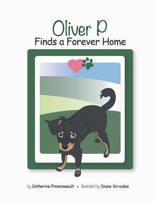 Oliver P Finds a Forever Home by Catherine Pinsonneault