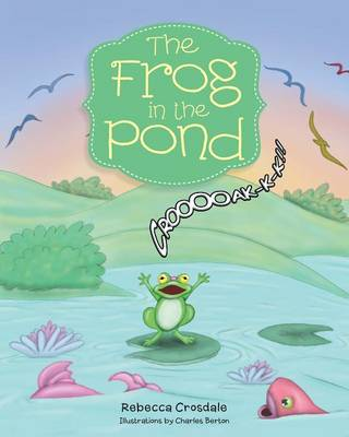 The Frog in the Pond by Rebecca Crosdale