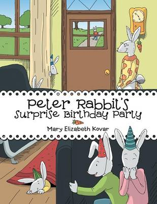 Peter Rabbit's Surprise Birthday Party by Mary Elizabeth Kovar