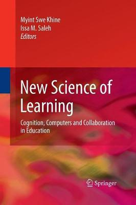 New Science of Learning Cognition, Computers and Collaboration in Education by Myint Swe Khine