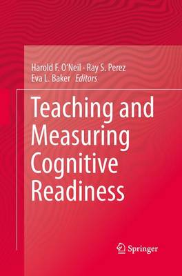 Teaching and Measuring Cognitive Readiness by Harold F., Jr. O'Neil
