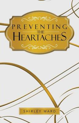 Preventing the Heartaches by Shirley Ward