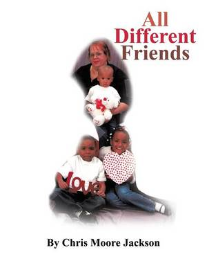 All Different Friends by Chris Moore Jackson