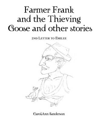 Farmer Frank and the Thieving Goose and Other Stories 2nd Letter to Emilee by Carolann Sanderson