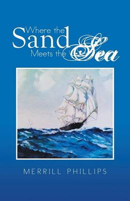 Where the Sand Meets the Sea by Merrill Phillips