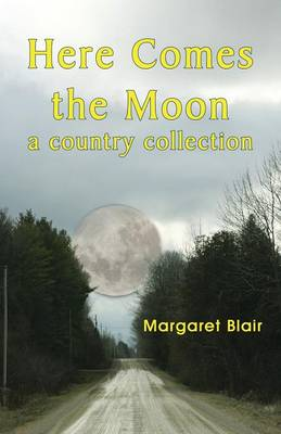Here Comes the Moon A Country Collection by Margaret Blair