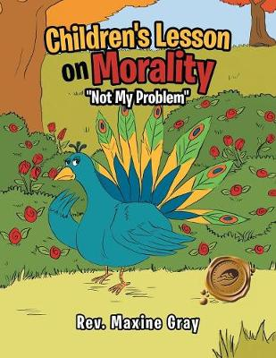 Children's Lesson on Morality Not My Problem by Rev Maxine Gray