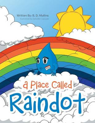 A Place Called Raindot by B D Mullins