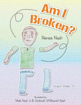 Am I Broken? by Renee Nash