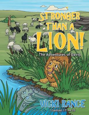 Stronger Than a Lion! The Adventures of David by Vicki Rance