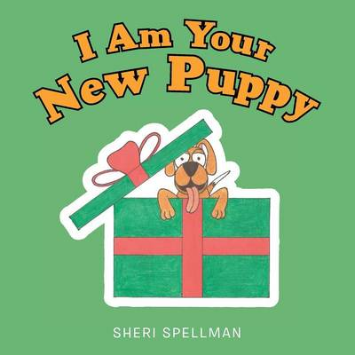I Am Your New Puppy by Sheri Spellman