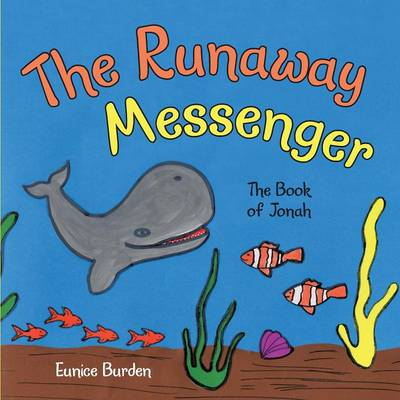 The Runaway Messenger The Book of Jonah by Eunice Burden