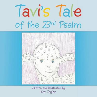 Tavi's Tale of the 23rd Psalm by Kat Taylor