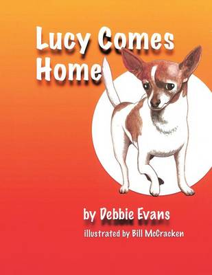 Lucy Comes Home by Debbie, PH.D Evans