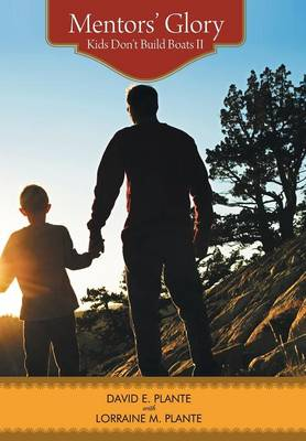 Mentors' Glory by David E Plante, Lorraine M Plante