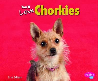 You'll Love Chorkies by Erin Edson
