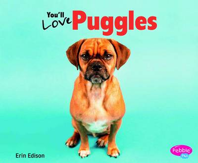 You'll Love Puggles by Erin Edson