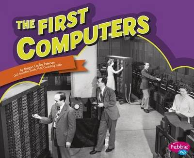 The First Computers by Megan C Peterson