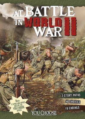 At Battle in World War II An Interactive Battlefield Adventure by Matt Doeden