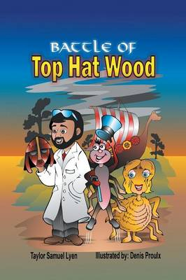 The Battle of Top Hat Wood Book One: The Adventures of Dr. Greenstone and Jerrythespider Trilogy by Taylor Samuel Lyen