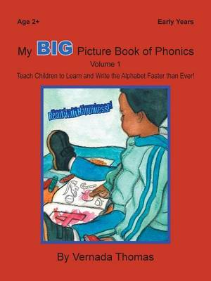 My Big Picture Book of Phonics Teach Children to Learn and Write the Alphabet Faster Than Ever! by Vernada Thomas
