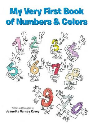 My Very First Book of Numbers & Colors by Jeanetta Varney Kozey