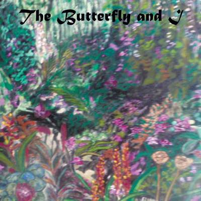 The Butterfly and I by Eliana Bueche