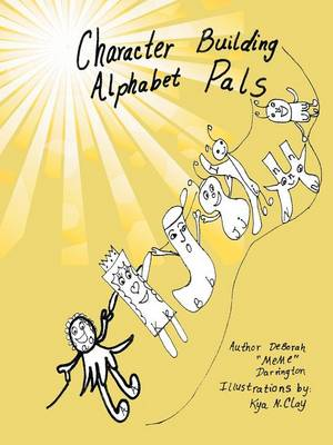Character Building Alphabet Pals by Deborah Meme Darrington