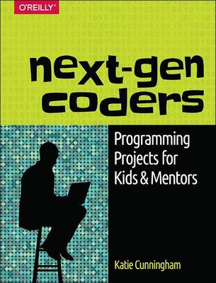 Next-Gen Coders by Katie Cunningham