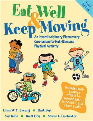 Eat Well & Keep Moving by Lilian W. Y. Cheung, Hank Dart, Sari Kalin, Brett Otis