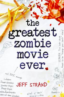 The Greatest Zombie Movie Ever by Jeff Strand
