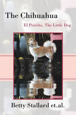 The Chihuahua El Perrito the Little Dog by Betty Stallard