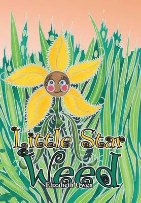 Little Star Weed by Elizabeth Owen