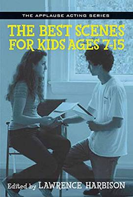 The Best Scenes for Kids Ages 7-15 by Lawrence Harbison