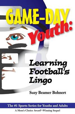Game-Day Youth Learning Football's Lingo (Game-Day Youth Sports Series) by Suzy Beamer Bohnert
