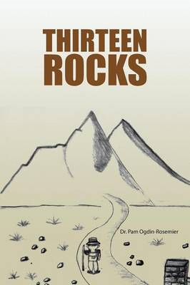 Thirteen Rocks by Dr Pam Ogdin-Rosemier