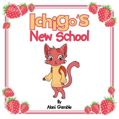 Ichigo's New School by Alani Gamble