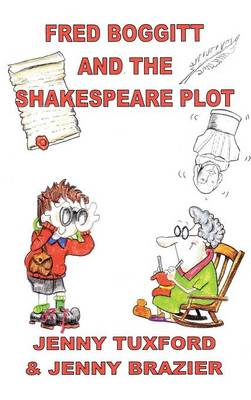 Fred Boggitt and the Shakespeare Plot by Jenny Tuxford, Jenny Brazier