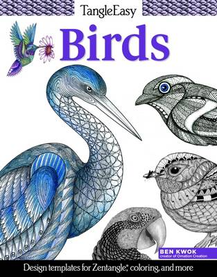 Tangleeasy Birds Design Templates for Zentangle, Colouring, and More by Ben Kwok
