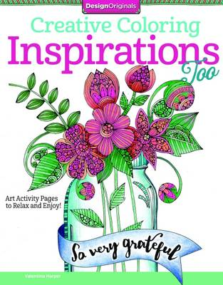 Creative Coloring Inspirations Too Art Activity Pages to Relax and Enjoy! by Valentina Harper