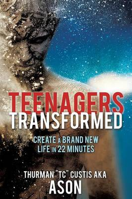 Teenagers Transformed by Thurman Tc Custis