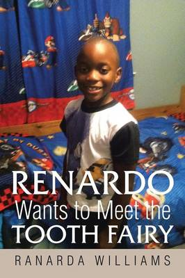 Renardo Wants to Meet the Tooth Fairy by Ranarda Nash