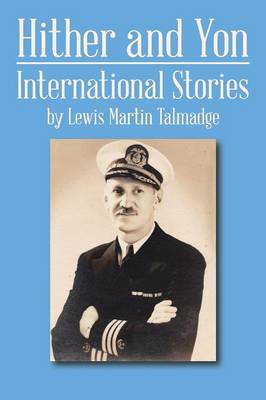 Hither and Yon International Stories by Lewis Martin Talmadge