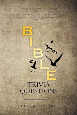 Bible Trivia Questions by Leo M Strike
