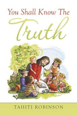 You Shall Know the Truth by Tahiti Robinson