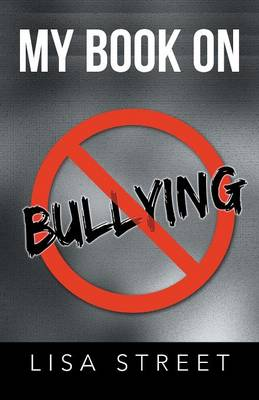 My Book on Bullying by Lisa Street