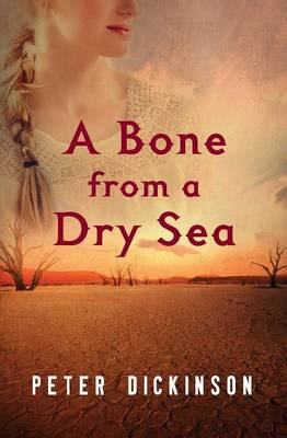 A Bone from a Dry Sea by Peter Dickinson
