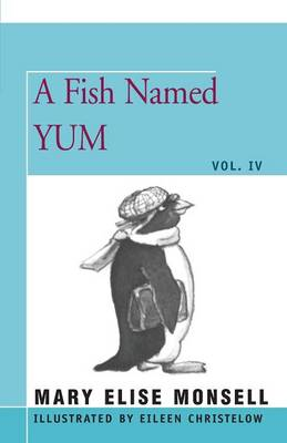 A Fish Named Yum by Mary Elise Monsell