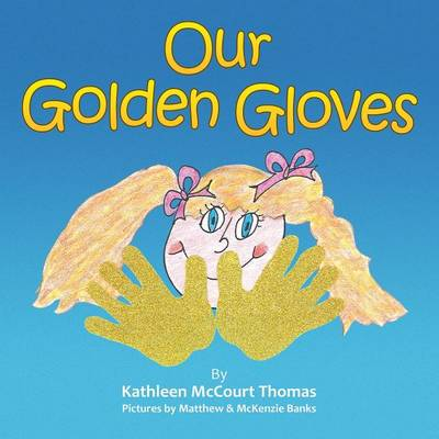 Our Golden Gloves by Kathleen McCourt Thomas